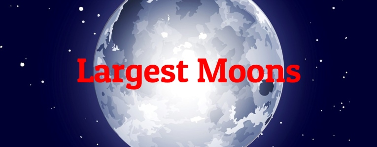 Largest Moons