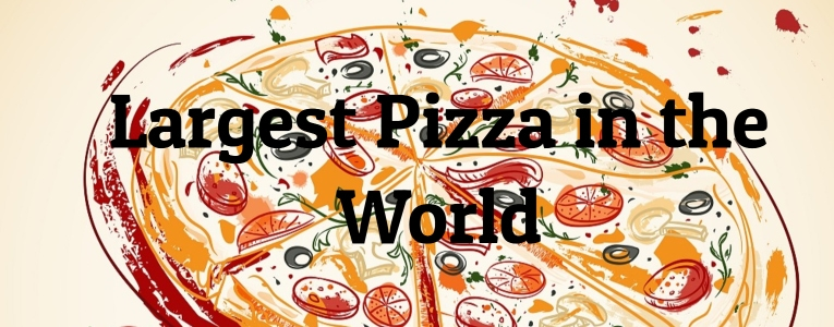 Largest pizza in the World