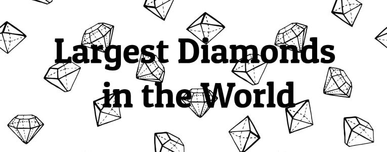 Largest Diamonds in the World