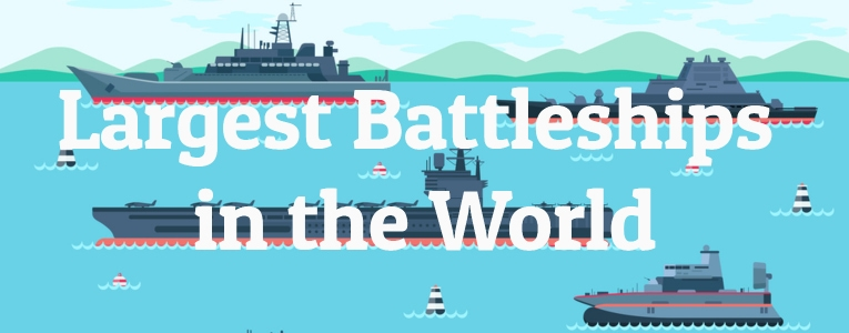 8 Largest Battleships Ever Built in the World | Largest org