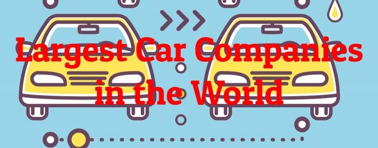 Largest Car Companies