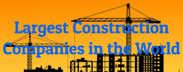 10 Largest Construction Companies In The World Largest Org