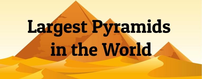 largest-pyramids