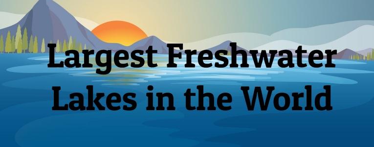 largest-freshwater-lakes