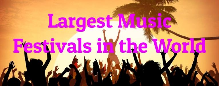 largest-music-festivals-world