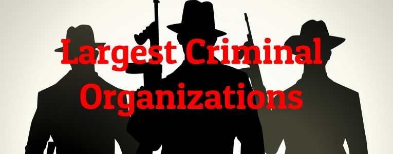 largest-criminal-organizations