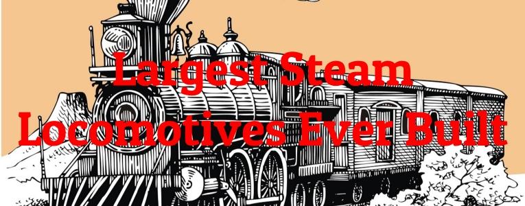 largest-steam-locomotives