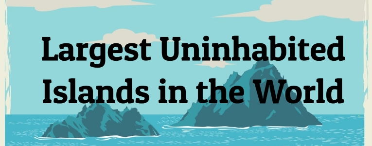 largest-uninhabited-islands