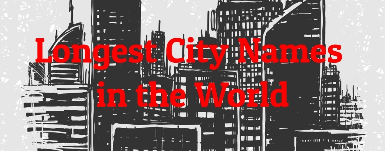 Longest City Names in the World