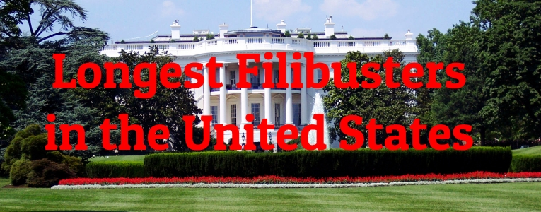 Longest Filibusters in the United States