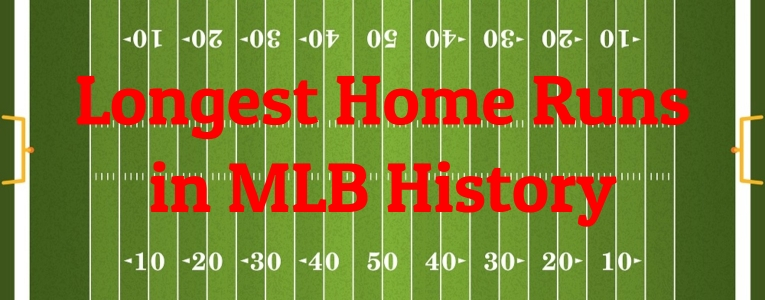Longest Home Runs in MLB History