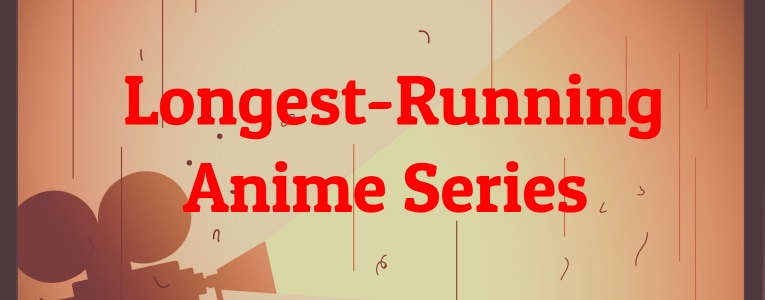 Longest-Running Anime Series