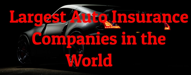 Largest Auto Insurance Companies in the World