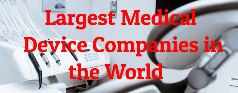 Largest Medical Device Companies in the World