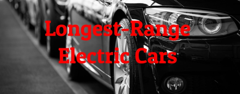 Longest-Range Electric Cars