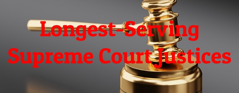 Longest-Serving Supreme Court Justices