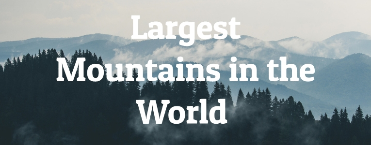 Largest Mountains in the World