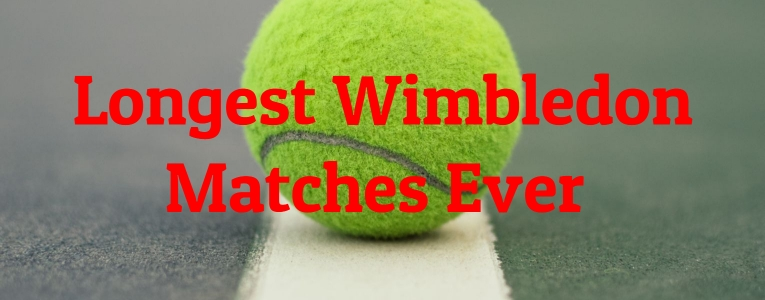 Longest Wimbledon Matches Ever